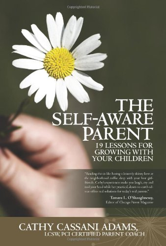 9781439253311: The Self-Aware Parent: 19 Lessons for Growing with Your Children