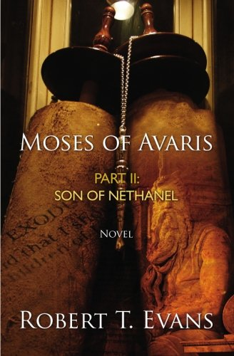 9781439253540: Moses of Avaris: Part II Son of Nethanel