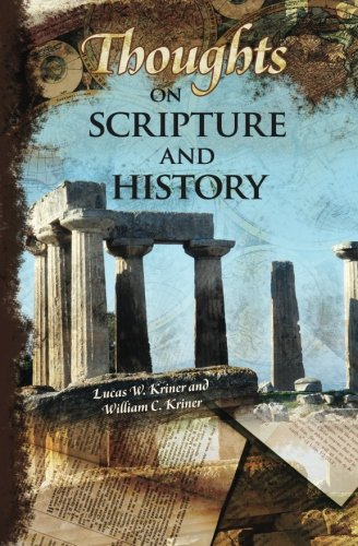 Thoughts on Scripture and History: William C. Kriner