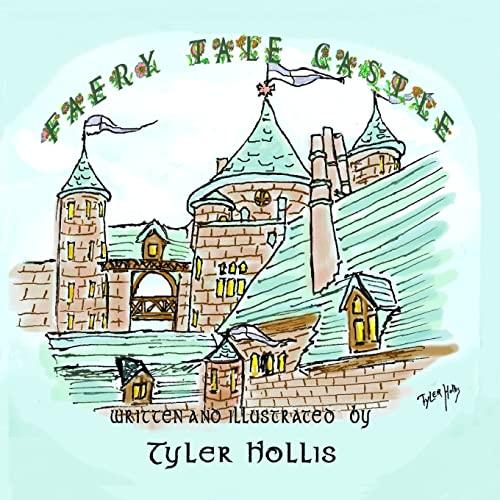 Faery Tale Castle: A Children's Book of Fantasy: Tyler Hollis
