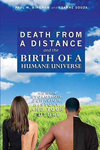 9781439254127: Death from a Distance and the Birth of a Humane Universe: Human Evolution, Behavior, History, and Your Future