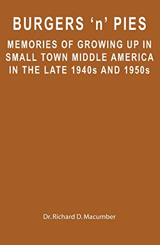 9781439254516: Burgers 'n' Pies: Memories of Growing Up In Small Town Middle America In The Late 1940s and 1950s