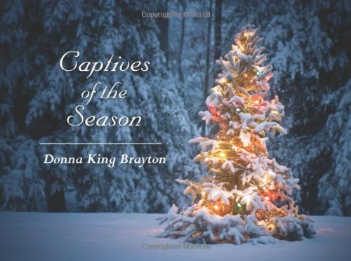Captives of the Season: Brayton, Donna King
