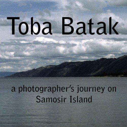 9781439254707: Toba Batak: a photographer's journey on Samosir Island, 2nd Edition
