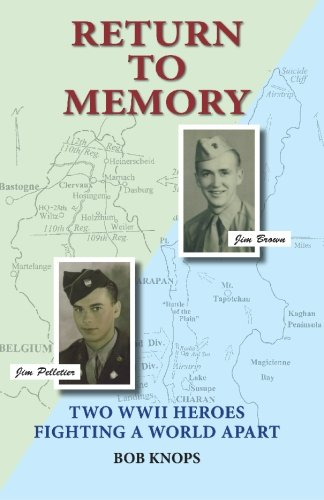 Return To Memory: Two WWII Heroes Fighting a World Apart (1439254826) by Knops, Bob