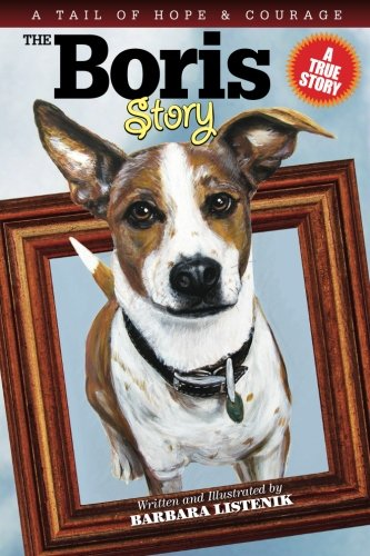 9781439255063: The Boris Story: A Tail of Hope and Courage