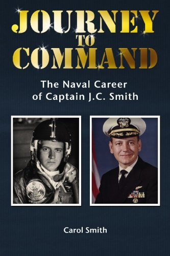9781439255667: Journey to Command: The Naval Career of Captain J.C. Smith