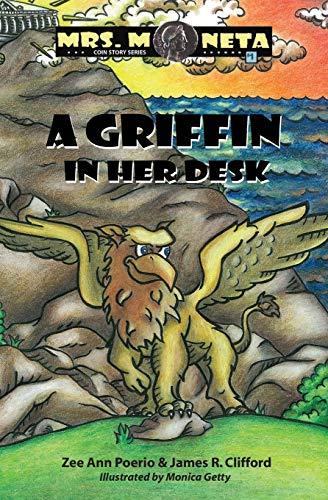 A Griffin In Her Desk (Mrs. Moneta Coin Story Series): Zee Ann Poerio