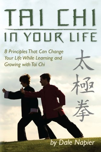 9781439255803: Tai Chi In Your Life: 8 Principles That Can Change Your Life While Learning and Growing with Tai Chi