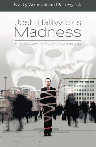 9781439256053: Josh Halliwick's Madness: A Lighthearted Look at Schizophrenia