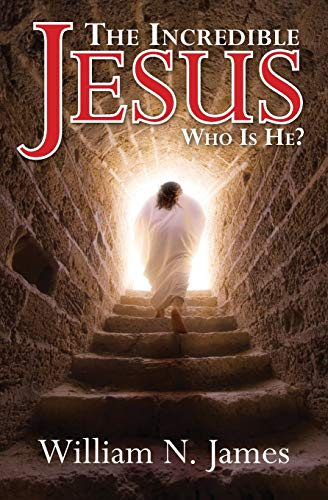 9781439256664: The Incredible Jesus: Who Is He?