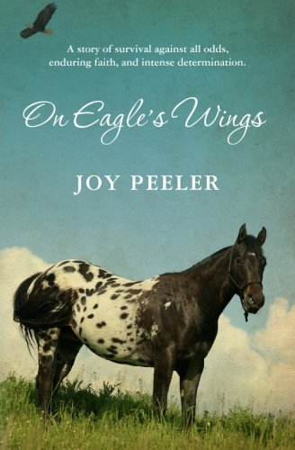 9781439256886: On Eagle's Wings: A story of survival against all odds, enduring faith, and intense determination.