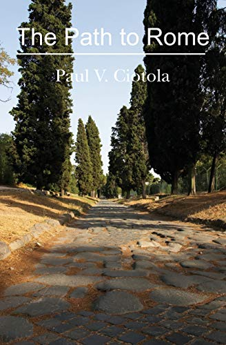 The Path to Rome: Ciotola, Paul V.