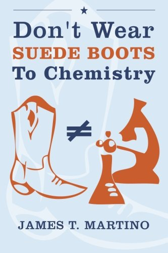 9781439258583: Don't Wear Suede Boots To Chemistry
