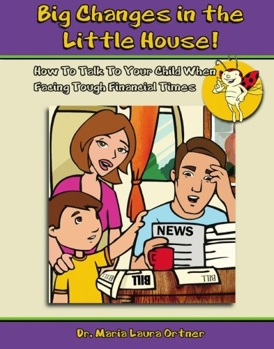Big Changes in the Little House!: How: Ortner EdD, Dr.