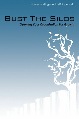9781439259726: Bust The Silos: Opening Your Organization to Growth