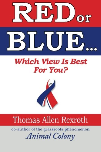 RED or BLUE: Which View is Best for You?: Thomas Allen Rexroth
