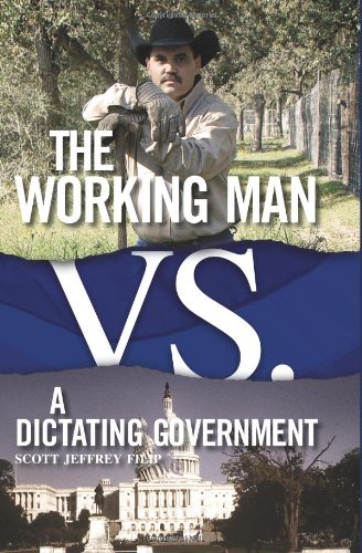 The Working Man vs a Dictating Government - Filip, Scott Jeffrey
