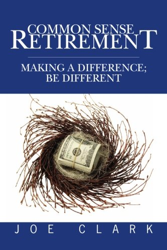 9781439260036: Common Sense Retirement: Making a difference; be different