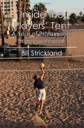 9781439260746: Inside the Players' Tent: A Year of Professional Beach Volleyball