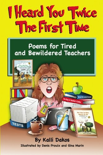 9781439261484: I Heard You Twice the First Time: Poems for Tired and Bewildered Teachers