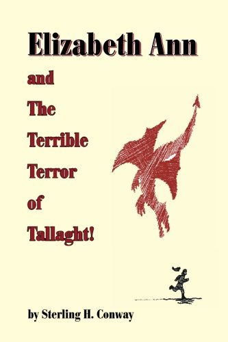 Elizabeth Ann and the Terrible Terror of Tallaght: Sterling H. Conway