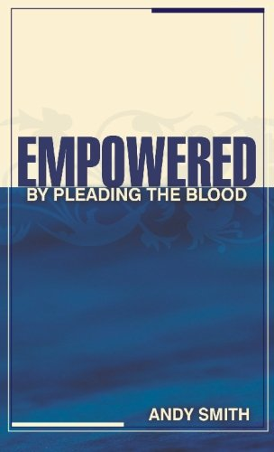 9781439262818: Empowered: By Pleading the Blood