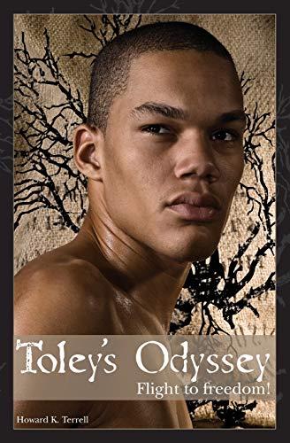 Toley's Odyssey: Flight to Freedom: Terrell, Howard K.