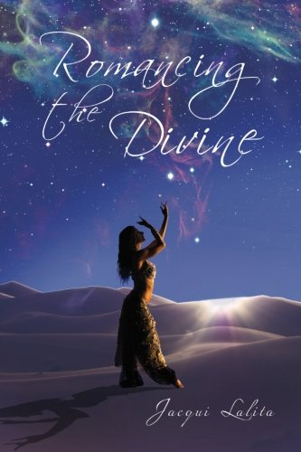Romancing the Divine: Poetry by the Mystic: Jacqui Lalita