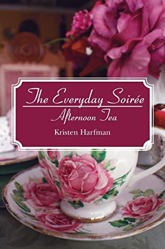 9781439263808: The Everyday Soirée: Afternoon Tea
