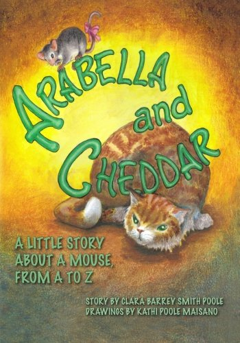 9781439264324: Arabella and Cheddar: A Little Story About a Mouse from A to Z