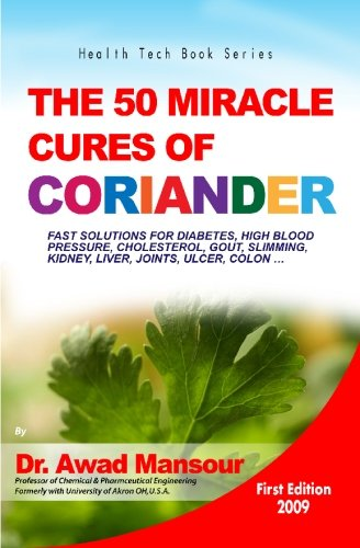 The 50 Miracle Cures of Coriander: Dr. Awad Mansour