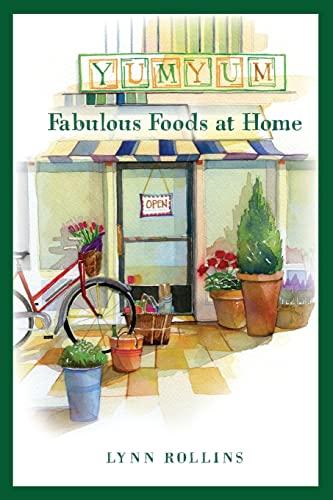 Yum Yum Fabulous Foods at Home: Auth Lynn Rollins, Amanda Millay Hughes (Illustrator)