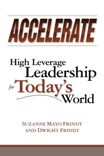 9781439266656: Accelerate: High Leverage Leadership for Today's World