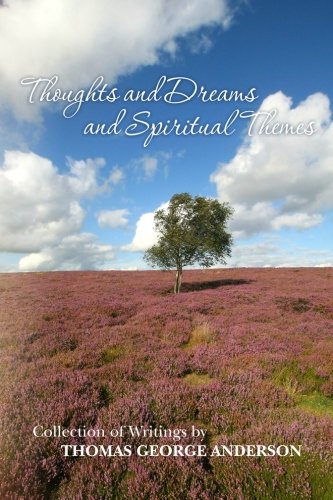 9781439267844: Thoughts and Dreams and Spiritual Themes: Collection of Writings by Thomas George Anderson