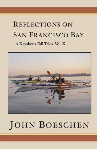 9781439267875: Reflections on San Francisco Bay: A Kayaker's Tall Tales, Volume 10