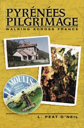 Pyrenees Pilgrimage: Walking Across France: O'Neil, L. Peat