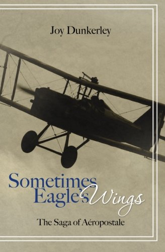 9781439268018: Sometimes Eagle's Wings: the Saga of Aéropostale