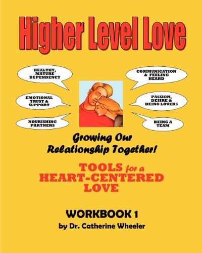 Higher Level Love Workbook: workbook 1-Stop Feeling Stuck: Wheeler, Dr. Catherine