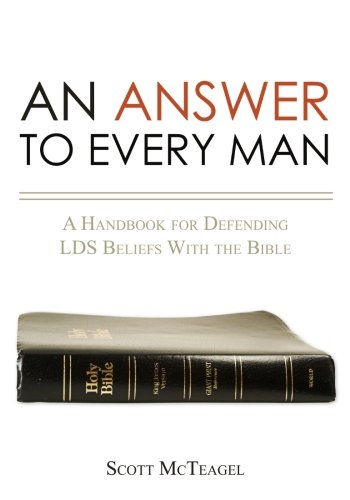 9781439269428: An Answer to Every Man: A Handbook for Defending LDS Beliefs With the Bible