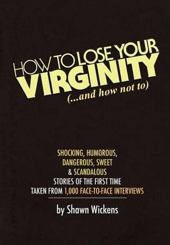 9781439269992: How to Lose Your Virginity (Real Stories of the First Time)
