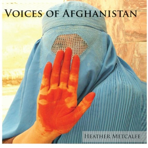 Voices of Afghanistan: Metcalfe, Heather