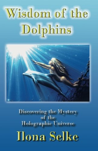 9781439271285: Wisdom of the Dolphins: Discovering the Mystery of the Holographic Universe