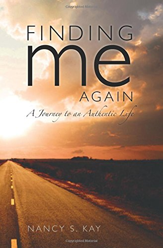 9781439272732: Finding Me Again: A Journey to an Authentic Life.