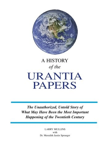 9781439272756: A History of the Urantia Papers