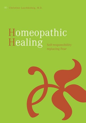9781439273319: Homeopathic Healing: Self-responsibility replacing Fear