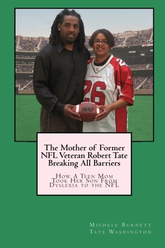 9781439273500: The Mother of Former NFL Veteran Robert Tate - Breaking All Barriers: How A Teen Mom Took Her Son From Dyslexia to the NFL