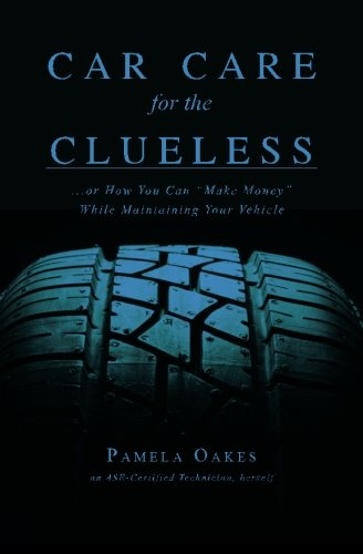 9781439274149: Car Care for the Clueless: (...or How To
