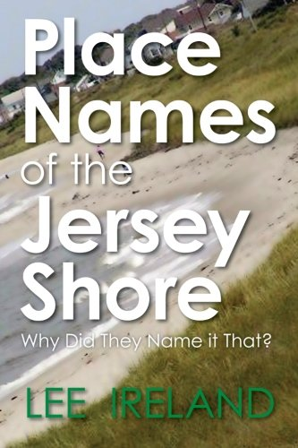 9781439276693: Place Names of the Jersey Shore: Why Did They Name it That?