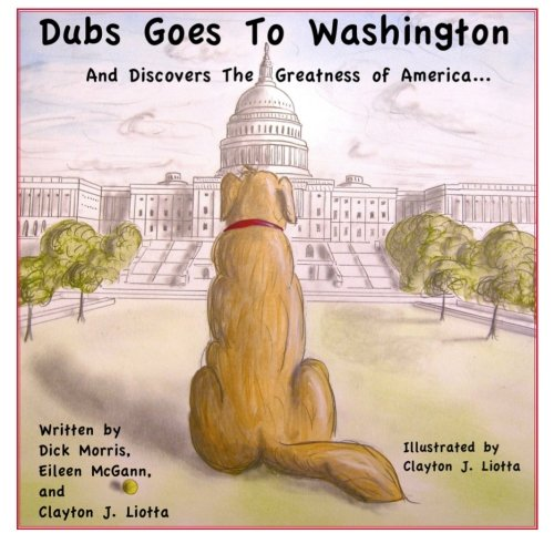 9781439280263: Dubs Goes to Washington: And Discovers the Greatness of America
